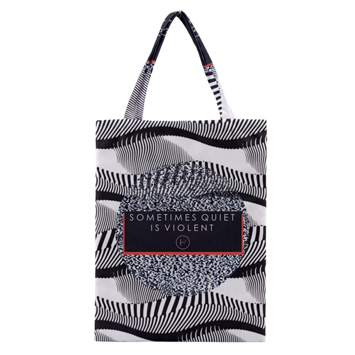 Sometimes Quiet Is Violent Twenty One Pilots The Meaning Of Blurryface Album Classic Tote Bag