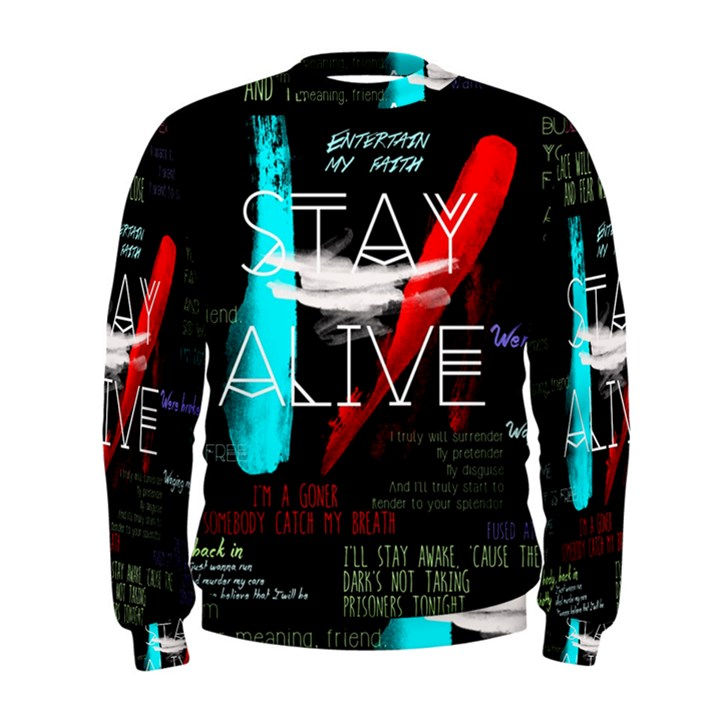 Twenty One Pilots Stay Alive Song Lyrics Quotes Men s Sweatshirt