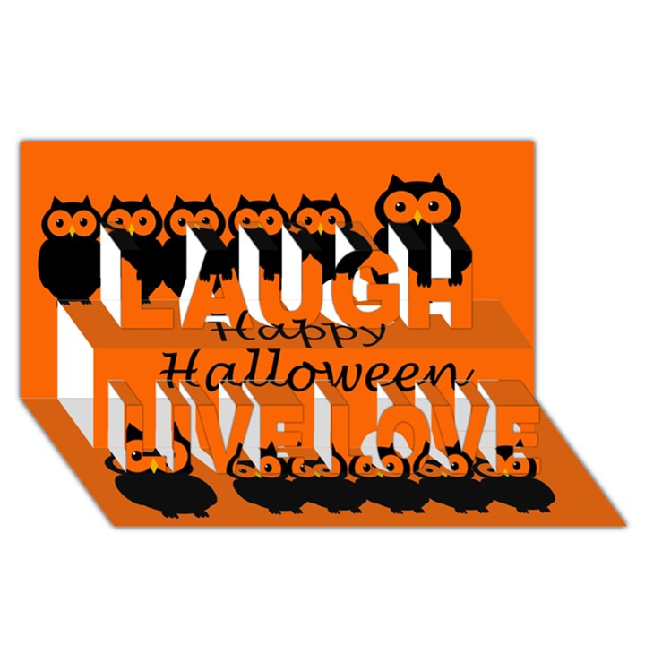 Happy Halloween - owls Laugh Live Love 3D Greeting Card (8x4)