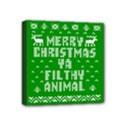 Ugly Christmas Ya Filthy Animal Mini Canvas 4  x 4  View1