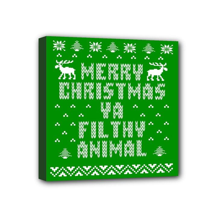Ugly Christmas Ya Filthy Animal Mini Canvas 4  x 4