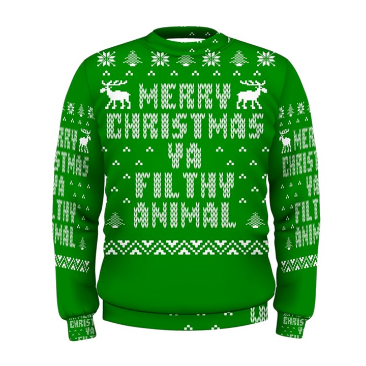 Ugly Christmas Ya Filthy Animal Men s Sweatshirt