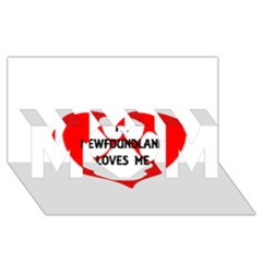 My Newfie Loves Me Mom 3d Greeting Card (8x4)