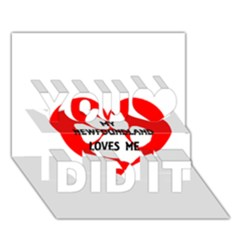 My Newfie Loves Me You Did It 3D Greeting Card (7x5)