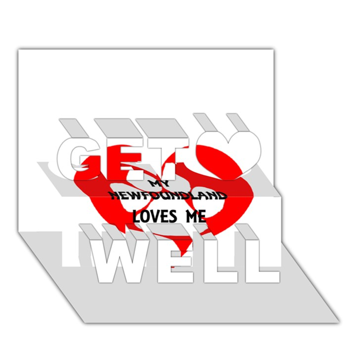My Newfie Loves Me Get Well 3D Greeting Card (7x5)