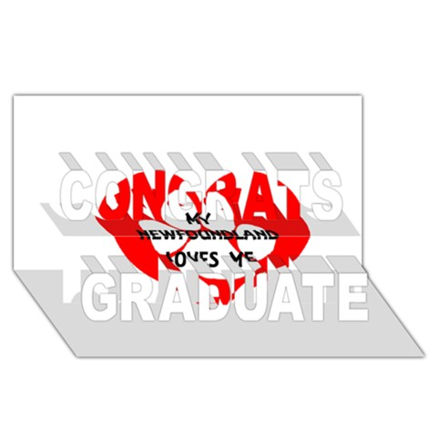 My Newfie Loves Me Congrats Graduate 3D Greeting Card (8x4)