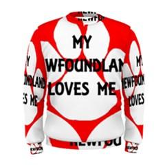 My Newfie Loves Me Men s Sweatshirt