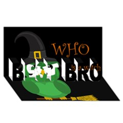 Who is a witch? - green BEST BRO 3D Greeting Card (8x4)