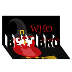 Who is a witch? - red BEST BRO 3D Greeting Card (8x4)