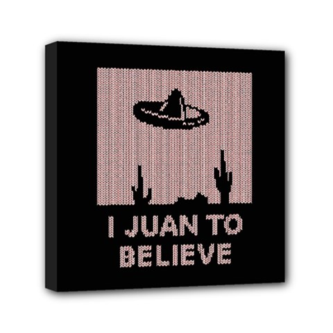 I Juan To Believe Ugly Holiday Christmas Black Background Mini Canvas 6  x 6