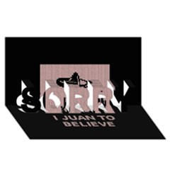 I Juan To Believe Ugly Holiday Christmas Black Background SORRY 3D Greeting Card (8x4)