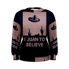 I Juan To Believe Ugly Holiday Christmas Blue Background Women s Sweatshirt