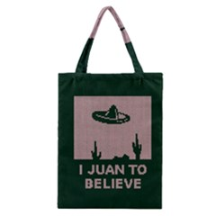 I Juan To Believe Ugly Holiday Christmas Green background Classic Tote Bag