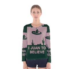 I Juan To Believe Ugly Holiday Christmas Green background Women s Long Sleeve Tee
