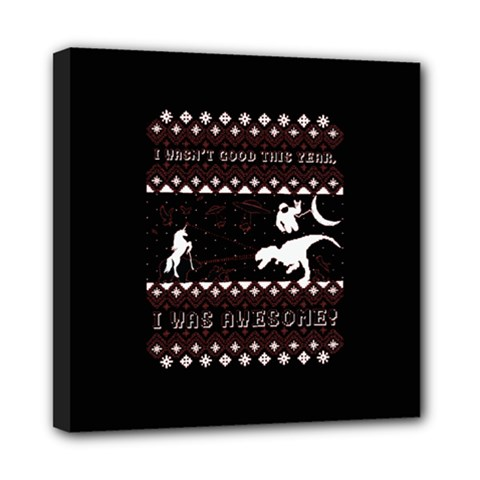 I Wasn t Good This Year, I Was Awesome! Ugly Holiday Christmas Black Background Mini Canvas 8  x 8