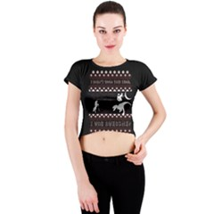 I Wasn t Good This Year, I Was Awesome! Ugly Holiday Christmas Black Background Crew Neck Crop Top
