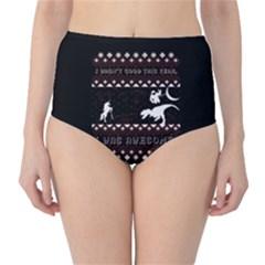 I Wasn t Good This Year, I Was Awesome! Ugly Holiday Christmas Black Background High-Waist Bikini Bottoms