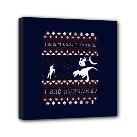 I Wasn t Good This Year, I Was Awesome! Ugly Holiday Christmas Blue Background Mini Canvas 6  x 6