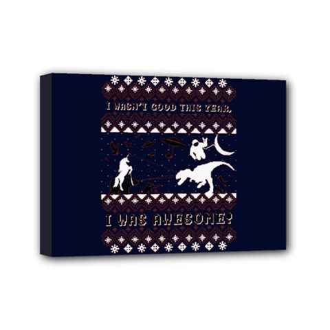 I Wasn t Good This Year, I Was Awesome! Ugly Holiday Christmas Blue Background Mini Canvas 7  X 5