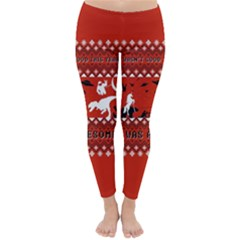 I Wasn t Good This Year, I Was Awesome! Ugly Holiday Christmas Red Background Classic Winter Leggings