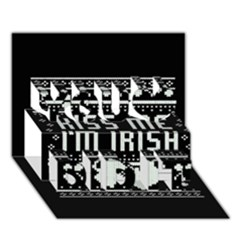 Kiss Me I m Irish Ugly Christmas Black Background You Did It 3D Greeting Card (7x5)