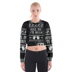 Kiss Me I m Irish Ugly Christmas Black Background Women s Cropped Sweatshirt