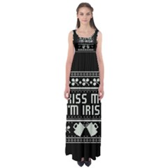 Kiss Me I m Irish Ugly Christmas Black Background Empire Waist Maxi Dress