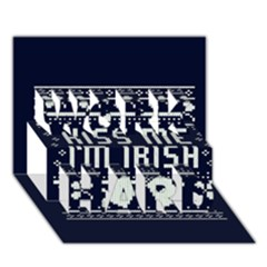 Kiss Me I m Irish Ugly Christmas Blue Background WORK HARD 3D Greeting Card (7x5)