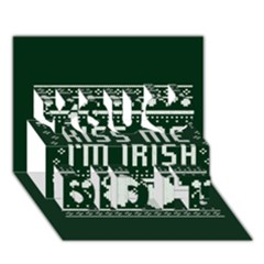 Kiss Me I m Irish Ugly Christmas Green Background You Did It 3D Greeting Card (7x5)