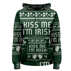 Kiss Me I m Irish Ugly Christmas Green Background Women s Pullover Hoodie