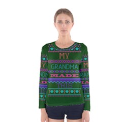 My Grandma Made This Ugly Holiday Green Background Women s Long Sleeve Tee