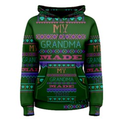 My Grandma Made This Ugly Holiday Green Background Women s Pullover Hoodie