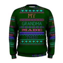 My Grandma Made This Ugly Holiday Green Background Men s Sweatshirt