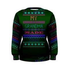 My Grandma Made This Ugly Holiday Green Background Women s Sweatshirt