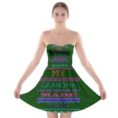 My Grandma Made This Ugly Holiday Green Background Strapless Bra Top Dress
