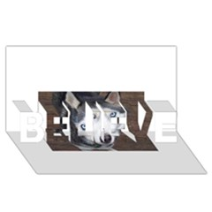 Siberian Husky Blue Eyed BELIEVE 3D Greeting Card (8x4)