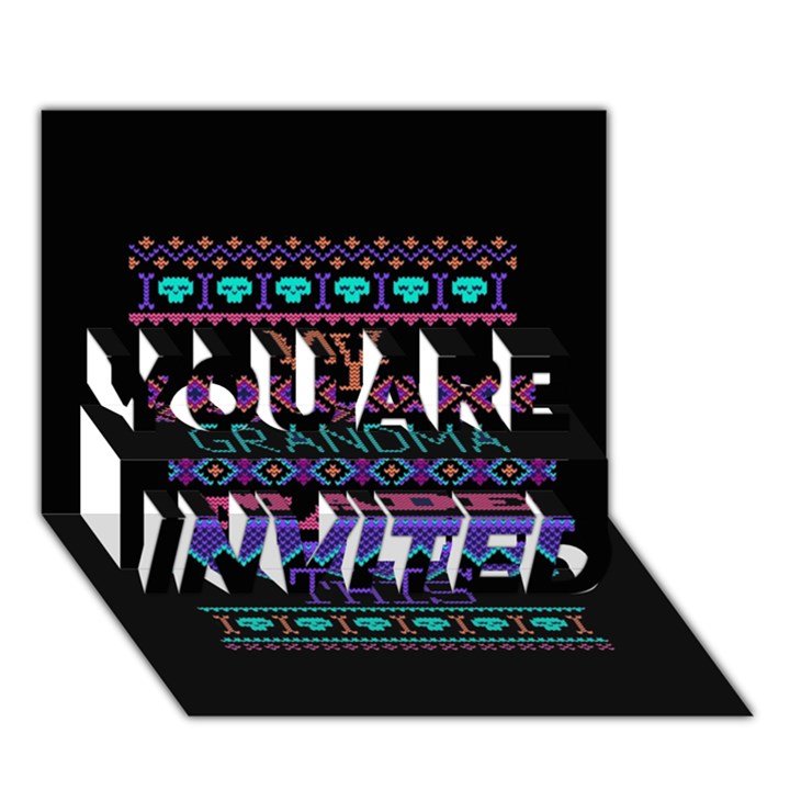 My Grandma Made This Ugly Holiday Black Background YOU ARE INVITED 3D Greeting Card (7x5)