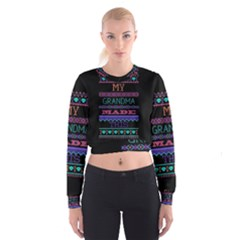 My Grandma Made This Ugly Holiday Black Background Women s Cropped Sweatshirt