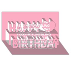 1 800 Hotline Bling Happy Birthday 3d Greeting Card (8x4)