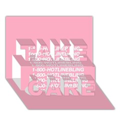 1 800 Hotline Bling Take Care 3d Greeting Card (7x5)