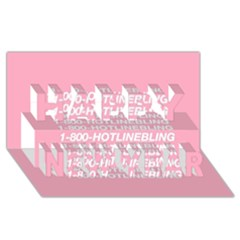 1 800 Hotline Bling Happy New Year 3d Greeting Card (8x4)