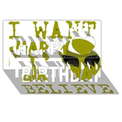 I Want To Believe Happy Birthday 3d Greeting Card (8x4)