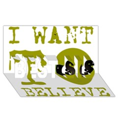 I Want To Believe Best Sis 3d Greeting Card (8x4)