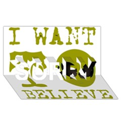 I Want To Believe SORRY 3D Greeting Card (8x4)