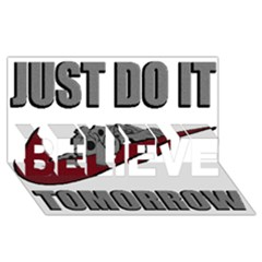 Just Do It Tomorrow Believe 3d Greeting Card (8x4)