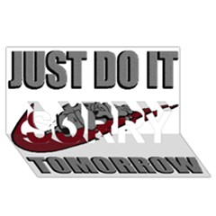 Just Do It Tomorrow Sorry 3d Greeting Card (8x4)
