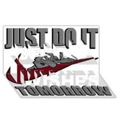 Just Do It Tomorrow Best Wish 3d Greeting Card (8x4)