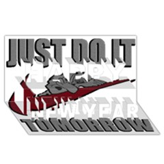 Just Do It Tomorrow Happy New Year 3d Greeting Card (8x4)