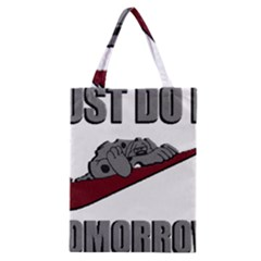 Just Do It Tomorrow Classic Tote Bag