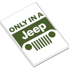 Only In A Jeep Logo Large Memo Pads